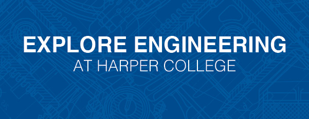 Explore Engineering at Harper College