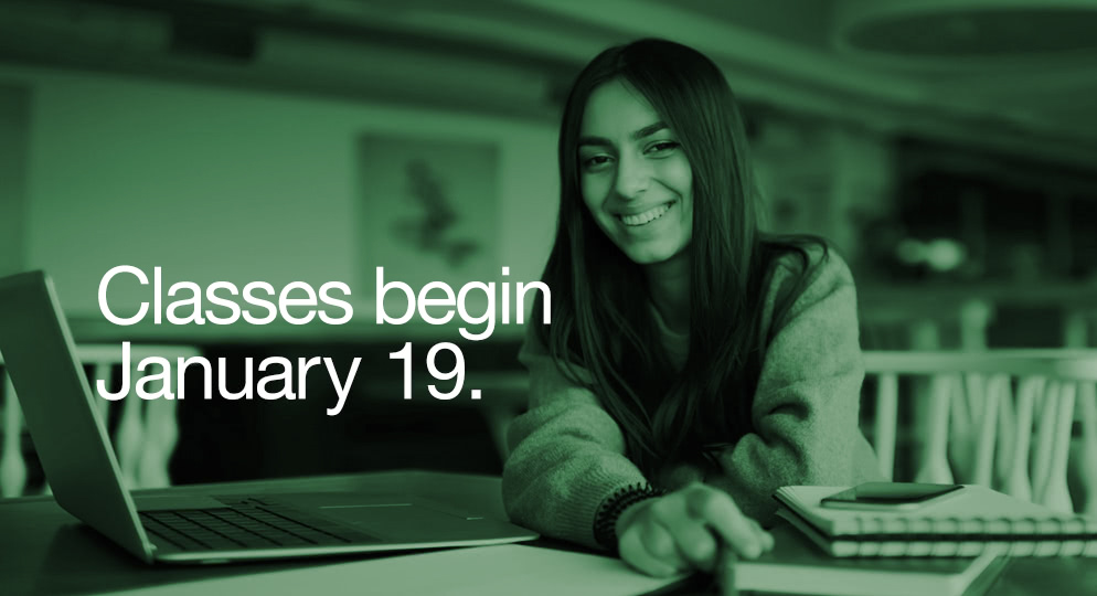 Classes begin January 19.