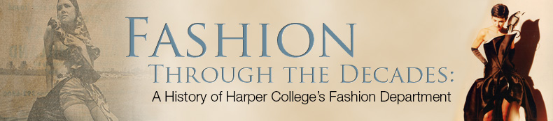 Fashion Through the Decades Banner : A History of Harpe College's Fashion Department